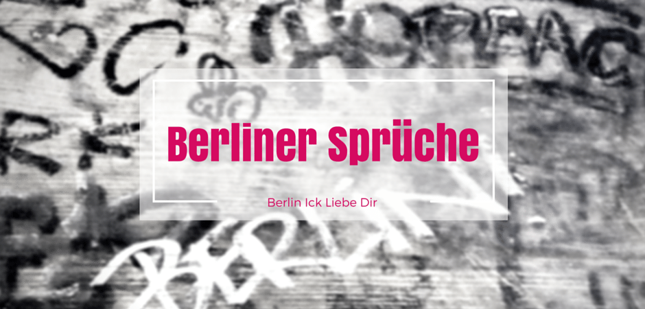 berliner spr che zitate berlin ick liebe dir. Black Bedroom Furniture Sets. Home Design Ideas