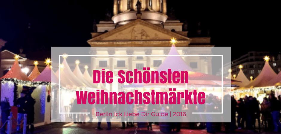 die sch nsten weihnachtsm rkte in berlin berlin ick liebe dir. Black Bedroom Furniture Sets. Home Design Ideas